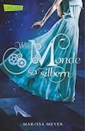 Die Luna-Chroniken 1: Wie Monde so silbern - Marissa Meyer - E-Book