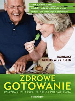 Zdrowe gotowanie - Barbara Jakimowicz-Klein - ebook
