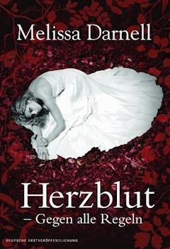 Herzblut - Gegen alle Regeln - Melissa Darnell - E-Book