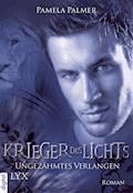 Krieger des Lichts - Ungezähmtes Verlangen - Pamela Palmer - E-Book
