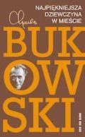 Najpiękniejsza dziewczyna w mieście - Charles Bukowski - ebook