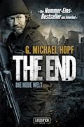 THE END - DIE NEUE WELT - G. Michael Hopf - E-Book