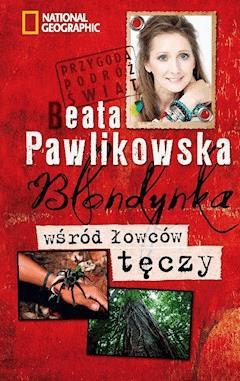 Blondynka wśród łowców tęczy - Beata Pawlikowska - ebook