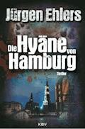 Die Hyäne von Hamburg - Jürgen Ehlers - E-Book