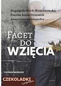 FACET DO WZIĘCIA - Bogumiła Roch-Romanowska, Emilia Anna Dominik, Anna Crevan Sznajder - ebook