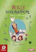 Polly Schlottermotz 3: Attacke Hühnerkacke - Lucy Astner - E-Book