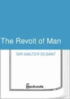 The Revolt of Man - Sir Walter Besant - ebook