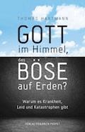 Gott im Himmel, das Böse auf Erden? - Thomas Hartmann - E-Book