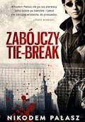 Zabójczy tie-break - Nikodem Pałasz - ebook