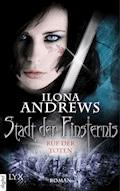 Stadt der Finsternis - Ruf der Toten - Ilona Andrews - E-Book