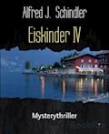 Eiskinder IV - Alfred J. Schindler - E-Book