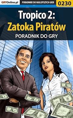 "Tropico 2: Zatoka Piratów - poradnik do gry - Artur ""MAO"" Okoń - ebook"