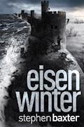Nordland-Trilogie 3: Eisenwinter - Stephen Baxter - E-Book