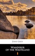 Wanderer of the Wasteland - Zane Grey - ebook