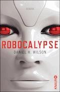 Robocalypse - Daniel H. Wilson - E-Book + Hörbüch