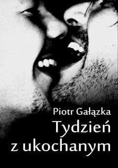 Tydzień z ukochanym - Piotr Gałązka - ebook