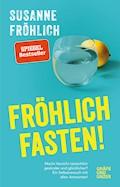 Fröhlich fasten - Susanne Fröhlich - E-Book