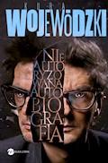 Kuba Wojewódzki. Nieautoryzowana autobiografia - Kuba Wojewódzki - ebook + audiobook