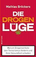 Die Drogenlüge - Mathias Bröckers - E-Book
