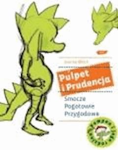 Pulpet i Prudencja. Smocze Pogotowie Przygodowe - Joanna Olech - ebook