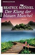 Der Klang der blauen Muschel - Beatrix Mannel - E-Book