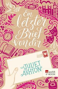 Ein letzter Brief von dir - Juliet Ashton - E-Book