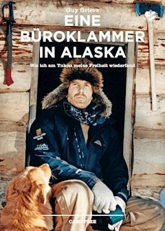 Eine Büroklammer in Alaska - Guy Grieve - E-Book