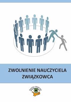 Zwolnienie nauczyciela związkowca - Dariusz Dwojewski - ebook