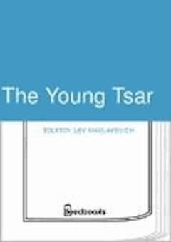The Young Tsar - Lev Nikolayevich Tolstoy - ebook