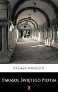 Parasol Świętego Piotra - Kálmán Mikszáth - ebook