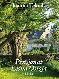 Pensjonat leśna ostoja - Joanna Tekieli - ebook