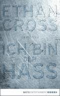 Ich bin der Hass - Ethan Cross - E-Book