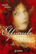 Elfenseele 3 - Jenseits der Ferne - Michelle Harrison - E-Book