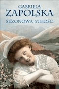 Sezonowa miłość - Gabriela Zapolska - ebook