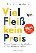 Viel Fleiß, kein Preis - Martin Wehrle - E-Book