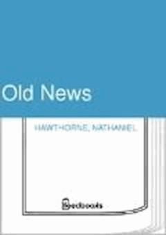 Old News - Nathaniel Hawthorne - ebook