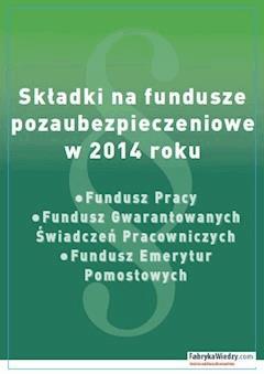 Składki na fundusze pozaubezpieczeniowe w 2014 roku - Anna Puszkarska - ebook