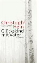 Glückskind mit Vater - Christoph Hein - E-Book