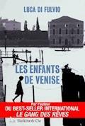 Les enfants de Venise - Luca di Fulvio - E-Book