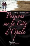 Passions sur la Côte d'Opale - Patrick-S Vast - E-Book