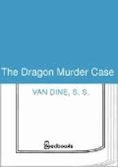 The Dragon Murder Case - S. S. Van Dine - ebook