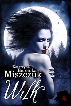 Wilk - Katarzyna Berenika Miszczuk - ebook
