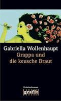 Grappa und die keusche Braut - Gabriella Wollenhaupt - E-Book