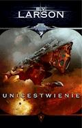 Star Force. Tom 7. Unicestwienie - B.V. Larson - ebook