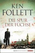 Die Spur der Füchse - Ken Follett - E-Book