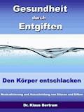 Gesundheit durch Entgiften – Den Körper Entschlacken - Dr. Klaus Bertram - E-Book