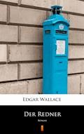 Der Redner. Roman - Edgar Wallace - ebook