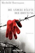 Die andere Hälfte der Hoffnung - Mechtild Borrmann - E-Book
