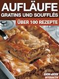 Aufläufe, Gratins und Soufflés - E-Book