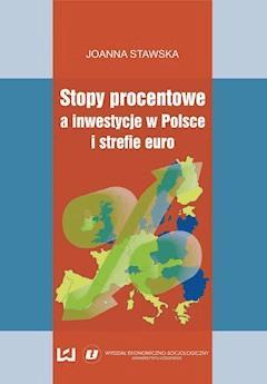 Stopy procentowe a inwestycje w Polsce i strefie euro - Joanna Stawska - ebook